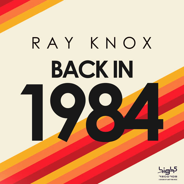 RAY KNOX - Back In 1984 (High Five/Planet Punk/KNM)