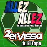 2 EIVISSA FEAT. EL TAPO & KERME FRESH - Allez Allez! Je Veux Que Vouz Dansez (Sevendays)