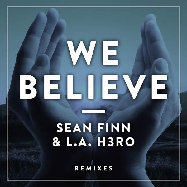 SEAN FINN & L.A. H3RO - We Believe (Nitron/Sony)