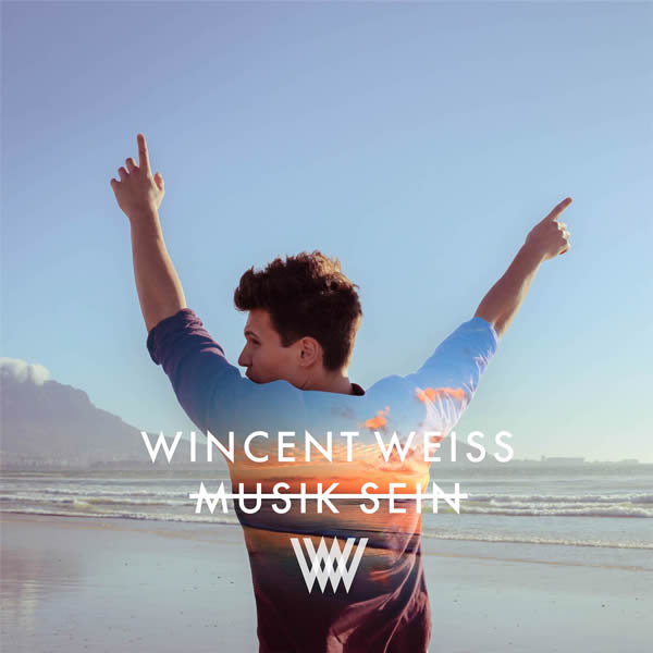 WINCENT WEISS - Musik Sein (Vertigo/Universal/UV)