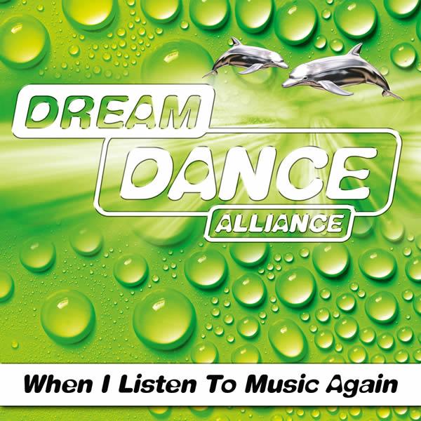 DREAM DANCE ALLIANCE - When I Listen To Music Again (7th Sense/Nitron/Sony)