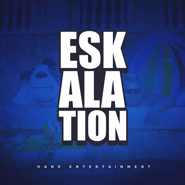 HANS ENTERTAINMENT - Eskalation (FB-STAR/Believe)
