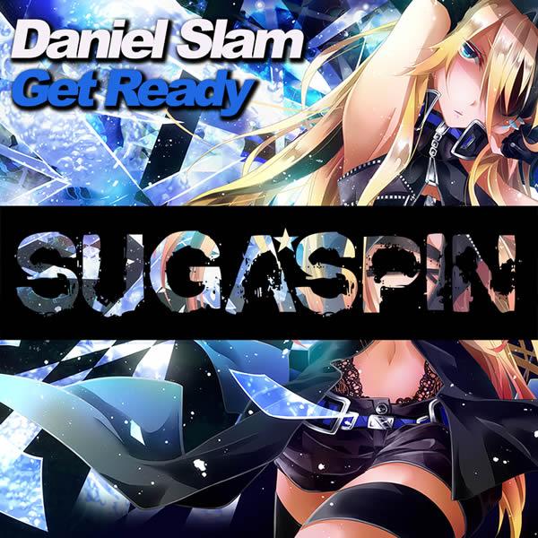 DANIEL SLAM - Get Ready (Sugaspin/KNM)