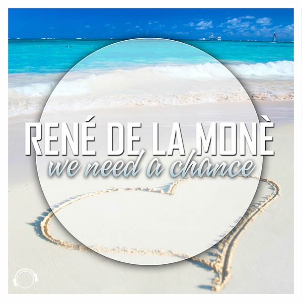 RENÉ DE LA MONÉ - We Need A Chance (Mental Madness/KNM)