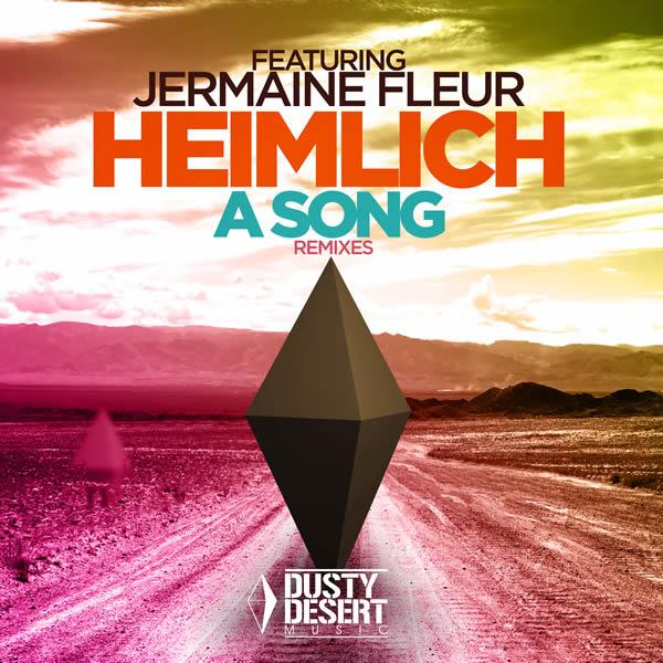 HEIMLICH FEAT. JERMAINE FLEUR - A Song (Remixes) (Dusty Desert/Planet Punk/KNM)