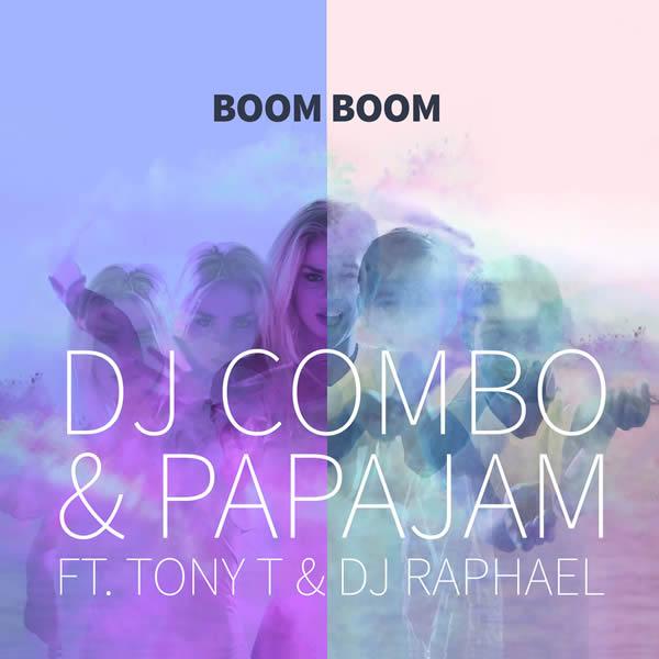 DJ COMBO & PAPAJAM FEAT. TONY T & DJ RAPHAEL - Boom Boom (KHB)