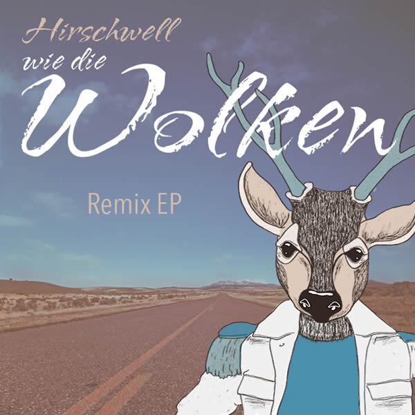 HIRSCHWELL - Wie Die Wolken Remix EP (RCA/Sony)