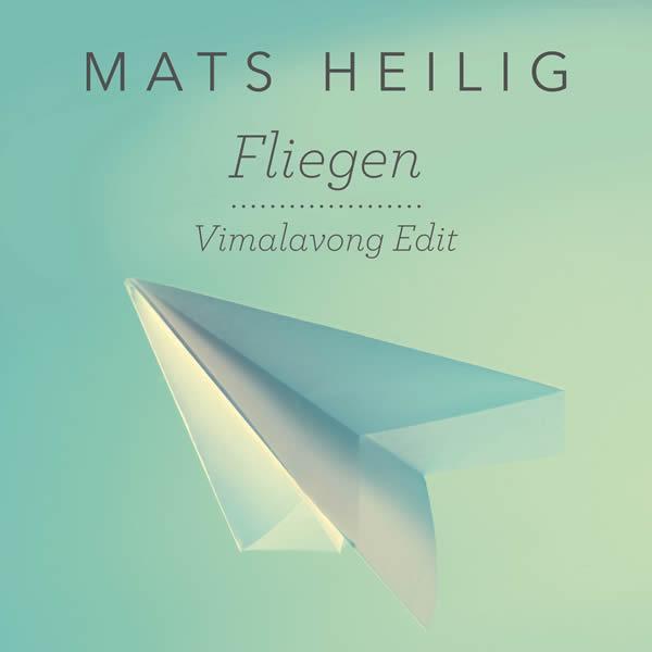 MATS HEILIG - Fliegen (Vimalavong Edit) (Nitron/Sony)