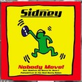 SIDNEY - Nobody Move! (Lunatic/Pulsive Media/Music Mail)