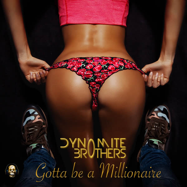 DYNOMITE BROTHERS - Gotta Be A Millionaire (X-Pected/A 45/KNM)