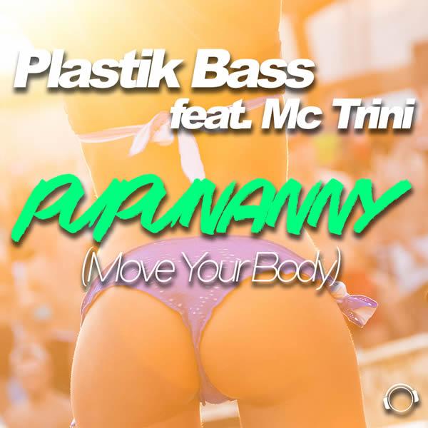 PLASTIK BASS FEAT. MC TRINI - Pupunanny (Move Your Body) (Mental Madness/KNM)
