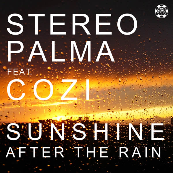 STEREO PALMA FEAT. COZI - Sunshine After The Rain (Big Blind/Planet Punk/KNM)