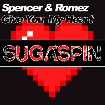 SPENCER & ROMEZ - Give You My Heart (Sugaspin/KNM)