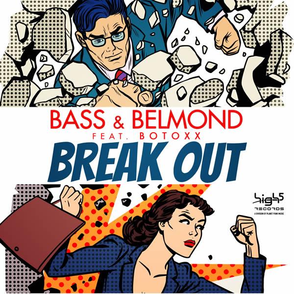 BASS & BELMOND FEAT. BOTOXX - Break Out (Hooky/High Five/Planet Punk/KNM)