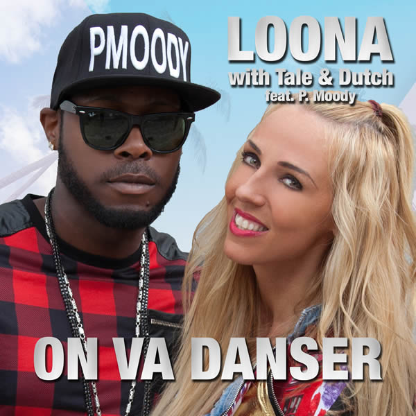 LOONA WITH TALE & DUTCH FEAT. P.MOODY - On Va Danser (Tough Stuff!/Loonalicious/KNM)