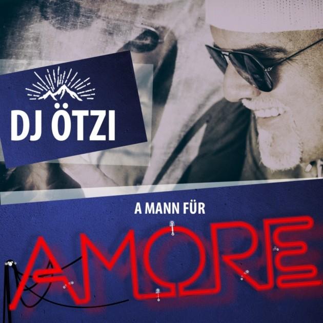 DJ ÖTZI - A Mann Für Amore (Rhingtoen/Electrola/Universal/UV)