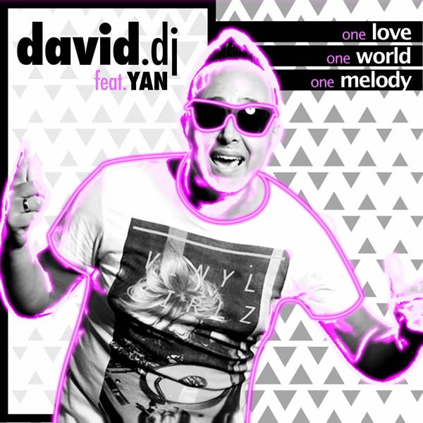 DAVID.DJ FEAT. YAN - One Love, One World, One Melody (Whitelabel)