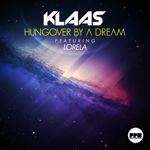KLAAS FEAT. LORELA - Hungover By A Dream (Planet Punk/KNM)