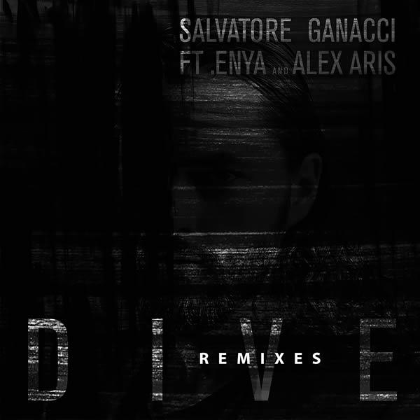 SALVATORE GANACCI FEAT. ENYA AND ALEX ARIS - Dive (Remixes) (Warner)