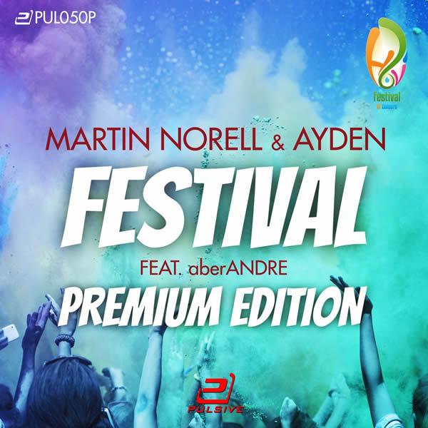 MARTIN NORELL & AYDEN FEAT. ABERANDRE - Festival (Premium Edition) (Pulsive/Pulsive Media/KNM)
