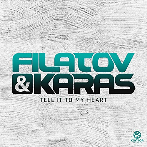 FILATOV & KARAS - Tell It To My Heart (Magic/Kontor/KNM)