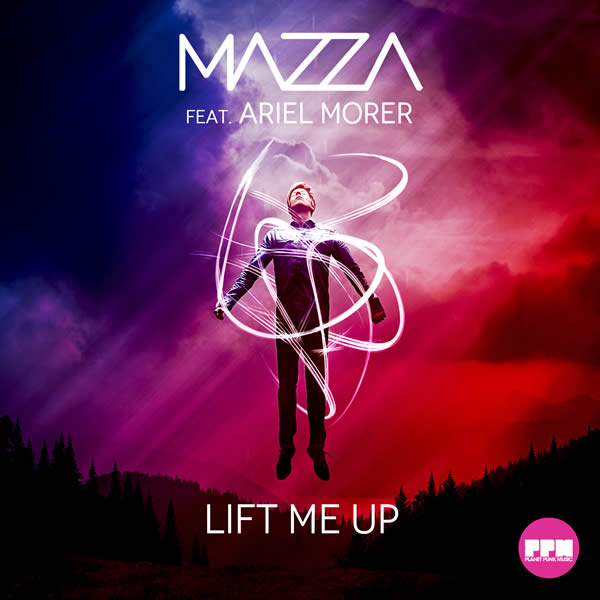 MAZZA FEAT. ARIEL MORER - Lift Me Up (Planet Punk/KNM)