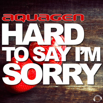 AQUAGEN - Hard To Say I'm Sorry (Mental Madness/KNM)