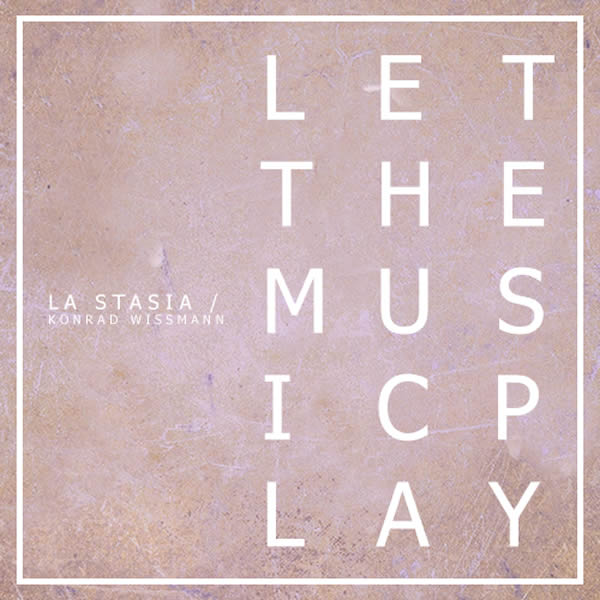 LA STASIA FEAT. KONRAD WISSMANN - Let The Music Play (HaKuZa)