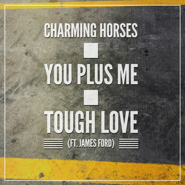 CHARMING HORSES FEAT. JAMES FORD - You Plus Me EP (Nitron/Sony)