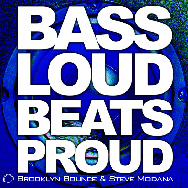 BROOKLYN BOUNCE & STEVE MODANA - Bass Loud Beats Proud (Mental Madness/KNM)
