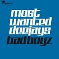 MOST WANTED DEEJAYS - Bad Boyz (Storm/DMD)