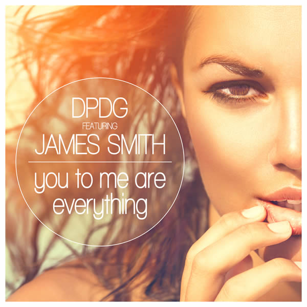 DPDG FEAT. JAMES SMITH - You To Me Are Everything (Sounds United)