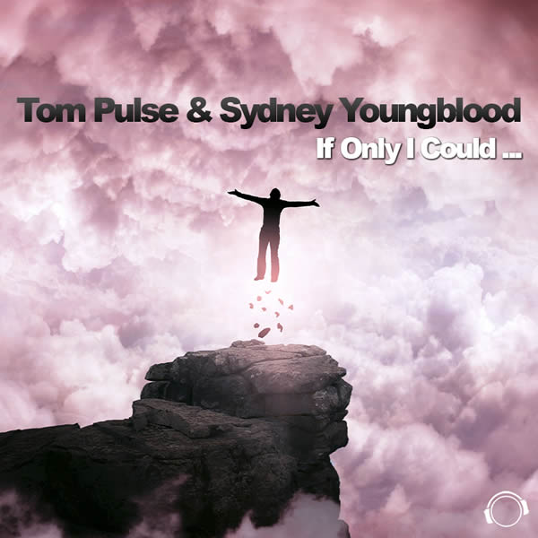 TOM PULSE & SYDNEY YOUNGBLOOD - If Only I Could (Mental Madness/KNM)