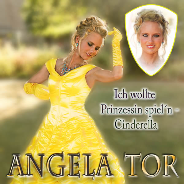 ANGELA TOR - Ich Wollte Prinzessin Spiel'n - Cinderella (Fiesta/KNM)