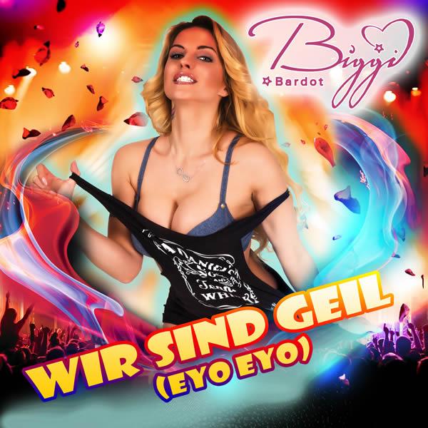 BIGGI BARDOT - Wir Sind Geil (Eyo Eyo) (Fiesta/KNM)
