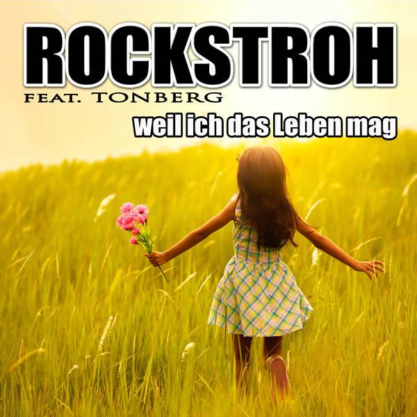 ROCKSTROH FEAT. TONBERG - Weil Ich Das Leben Mag (Rockstroh Music/KNM)