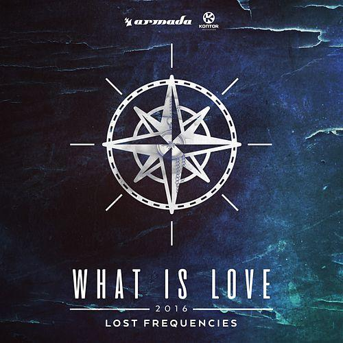 LOST FREQUENCIES - What Is Love 2016 (Armada/Kontor/KNM)