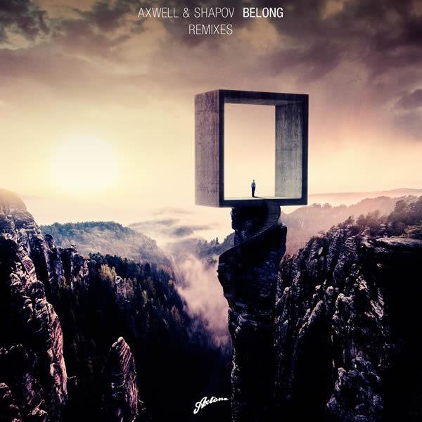 AXWELL & SHAPOV - Belong (Remixes) (Axtone/We Play/Warner)