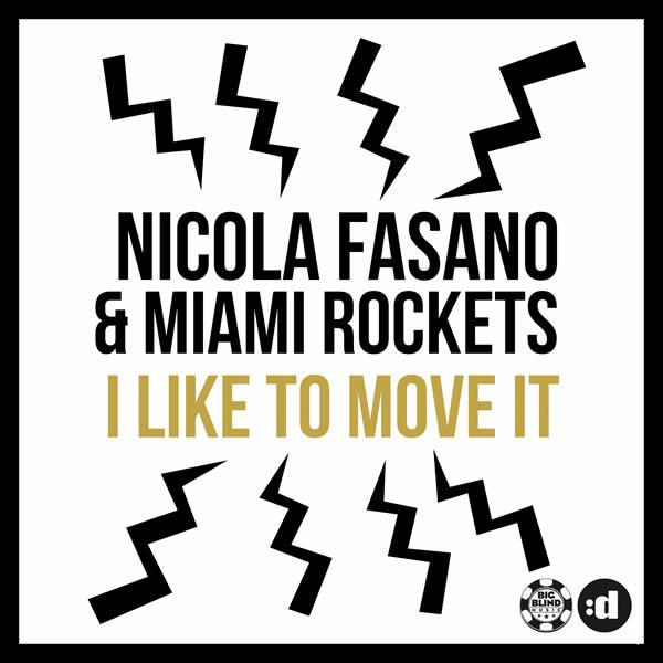 NICOLA FASANO & MIAMI ROCKETS - I Like To Move It (Big Blind/Planet Punk/KNM)