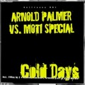 ARNOLD PALMER VS. MOTI SPECIAL - Cold Days (Get Freaky!/Pulsive/Music Mail)
