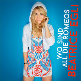 BEATRICE EGLI - Wo Sind All Die Romeos (Polydor/Universal/UV)