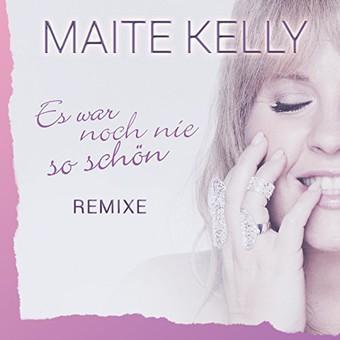 MAITE KELLY - Es War Noch Nie So Schön (Electrola/Universal/UV)