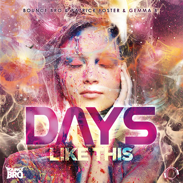 BOUNCE BRO & PATRICK FOSTER & GEMMA B. - Days Like This (Mental Madness/KNM)