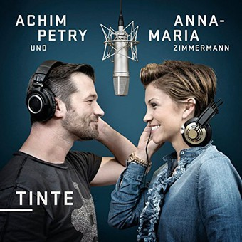 ANNA-MARIA ZIMMERMANN & ACHIM PETRY - Tinte (Na Klar!/Sony)
