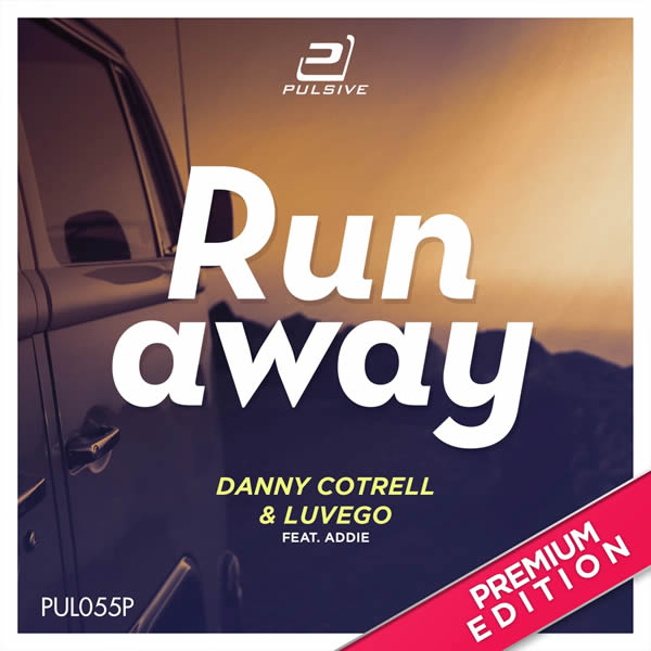 DANNY COTRELL & LUVEGO FEAT. ADDIE - Runaway (Pulsive/Pulsive Media/KNM)