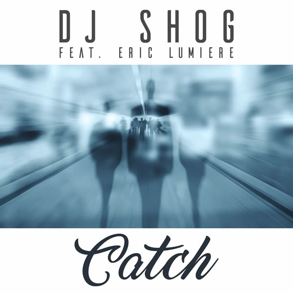 DJ SHOG FEAT. ERIC LUMIERE - Catch (7th Sense/Sony)