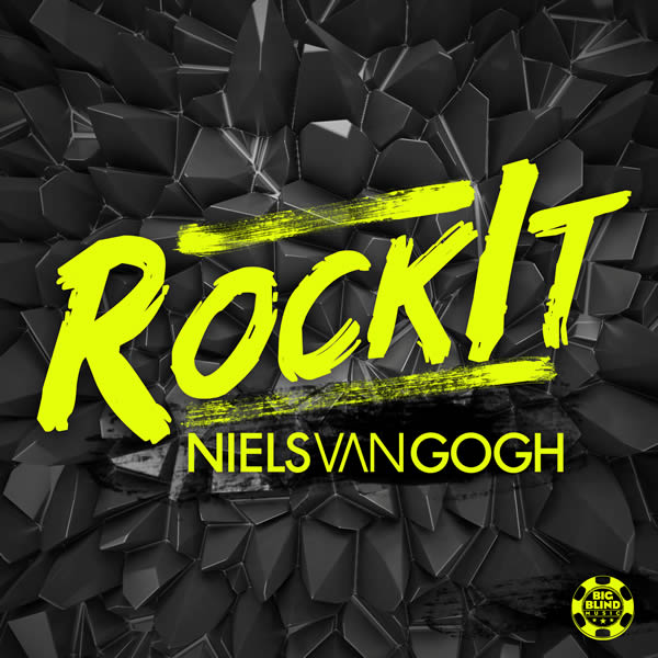 NIELS VAN GOGH - RockIt (Big Blind/Planet Punk/KNM)