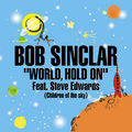 BOB SINCLAR FEAT. STEVE EDWARDS - World, Hold On (Hedonism/Mach 1/Ministry Of Sound)
