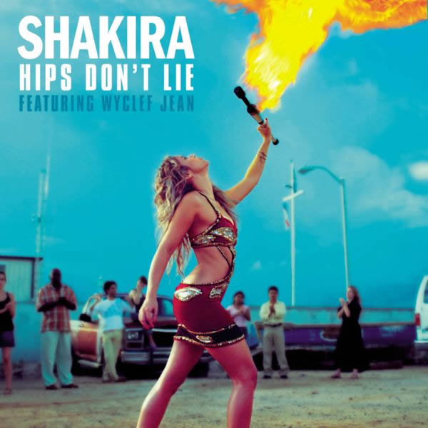 SHAKIRA FEAT. WYCLEF JEAN - Hip's Don't Lie (Epic/Sony BMG)