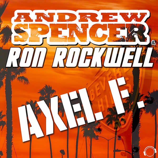 ANDREW SPENCER & RON ROCKWELL - Axel F. (Mental Madness/KNM)
